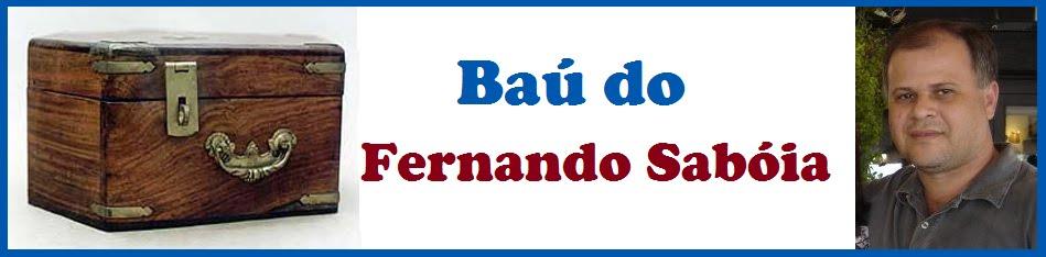BAÚ do Fernando Sabóia