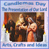 Candlemas ~ The Presentation of our Lord ~ A list of Crafts