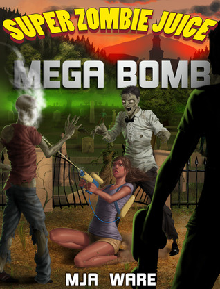 Super Zombie Juice Mega Bomb book cover
