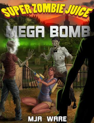 Super Zombie Juice Mega Bomb book cover