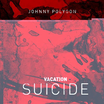Johnny Polygon - Vacation Suicide