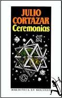 Portada del libro ceremonias de julio cortazar cuento el idolo de las cicladas