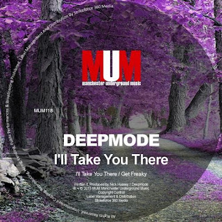 Deepmode - I'll Take You There / Get Freaky