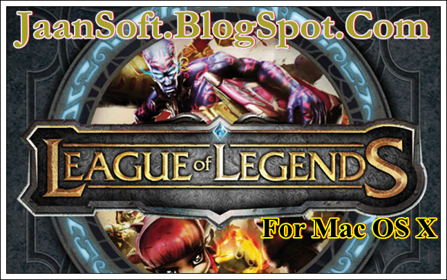 League of Legends 5.4 For Mac OS X Full Version Free Download