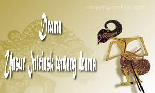 Unsur Intrinsik Drama Materi Bahasa Indonesia