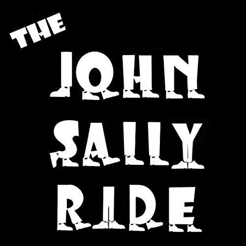 The John Sally Ride (featuring John Dunbar, Sal Maida, & Sal Nunziato)