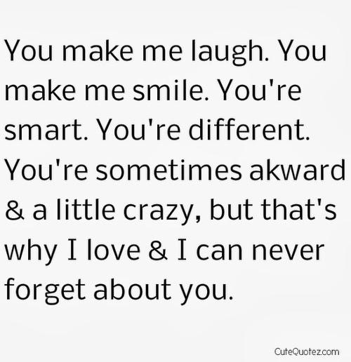 Quotes You Make Me Smile Best You Make Me Laughyou Make Me Smileyou're Smartyou're