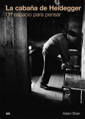 La cabaña de Heidegger - Adam Sharr