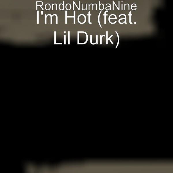 Rondonumbanine - I'm Hot (feat. Lil Durk) - Single  Cover