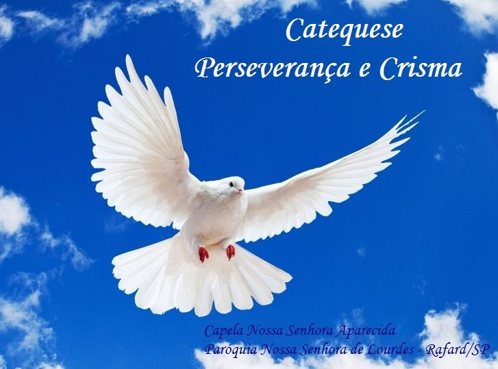 """Catequese - """"Perseverança & Crisma"""""""