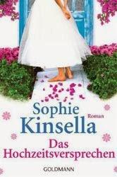 http://www.amazon.de/Das-Hochzeitsversprechen-Roman-Sophie-Kinsella/dp/344247986X/ref=tmm_pap_title_0?ie=UTF8&qid=1390400097&sr=8-1