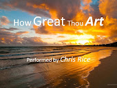 How Great Thou Art with lyrics by chris rice