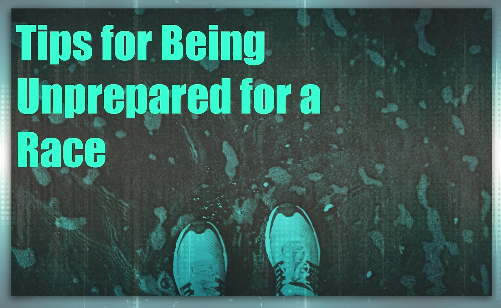 Tips-For-being-Unprepared-for-a-race