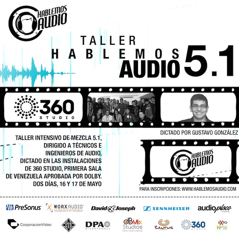 Llega la 3ra edición del Taller Hablemos Audio 5.1