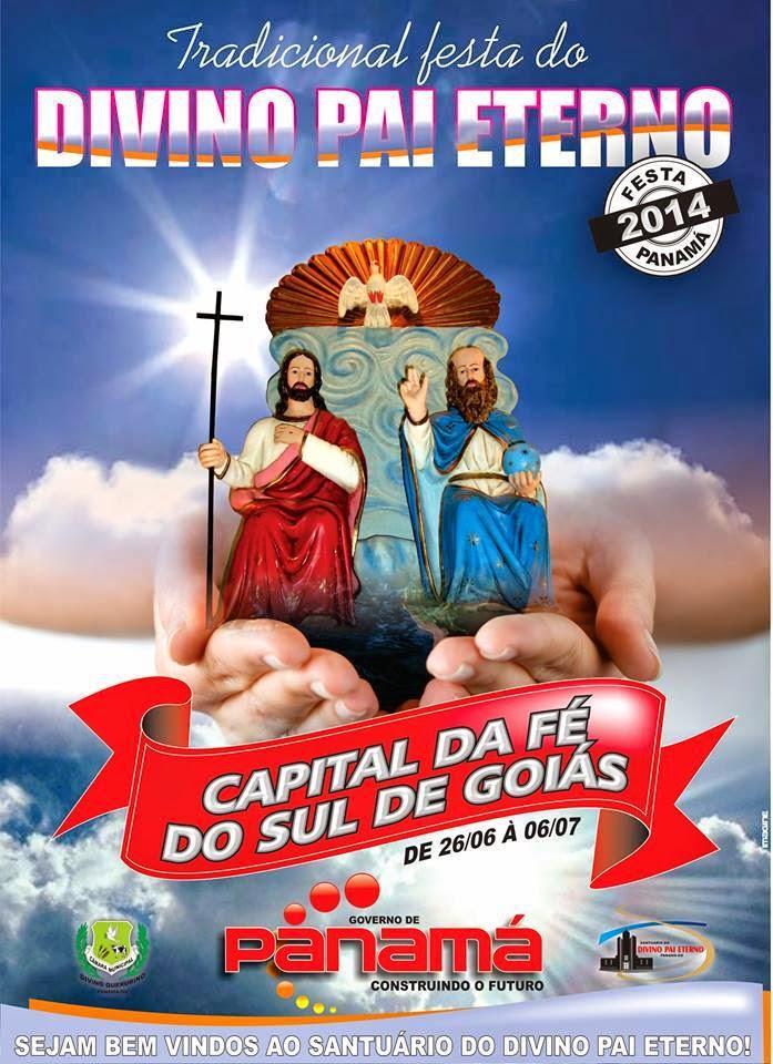 Tradicional Festa em Louvor ao Divino Pai Eterno de Panamá-GO/De 26/06 a 06/07 de 2014
