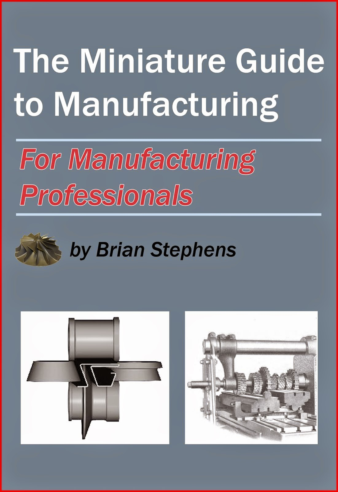 A Miniature Guide to Manufacturing