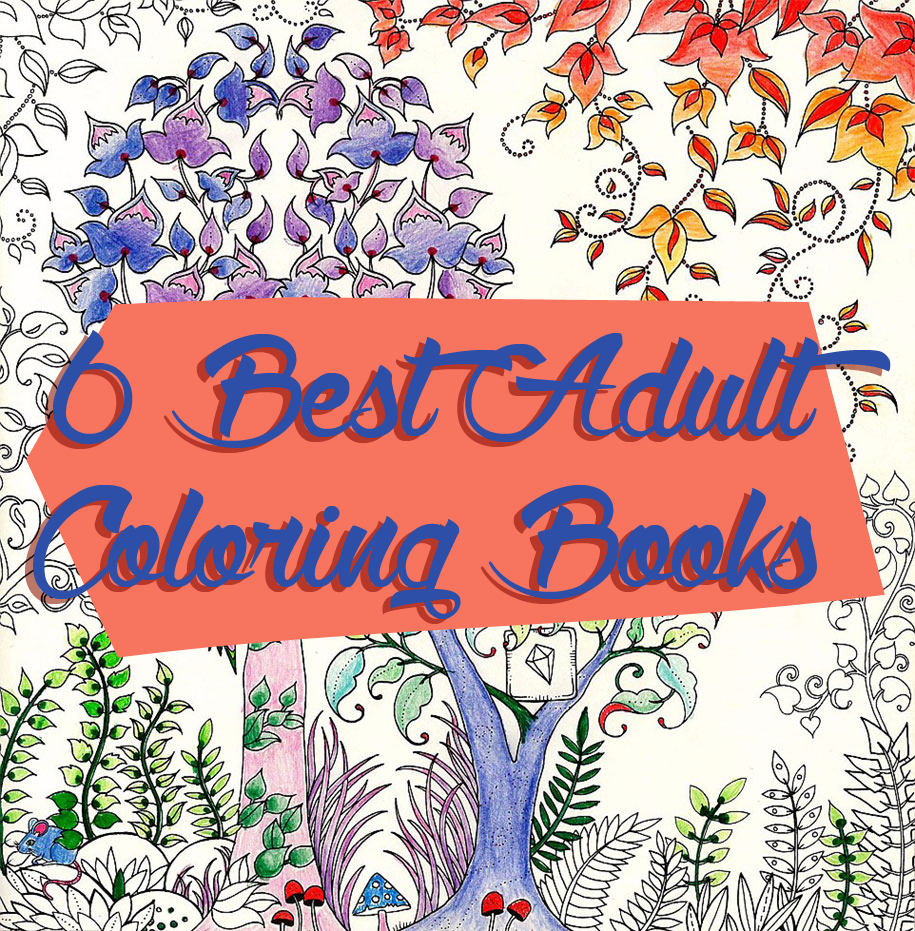 Adult Coloring Books 6 Of The Best For Grown Ups Part 1