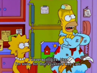 homer simpson liza i never apologize lisa i am sorry but that just the way i am, simpsons funny pictures, simpsons captions, the simpsons
