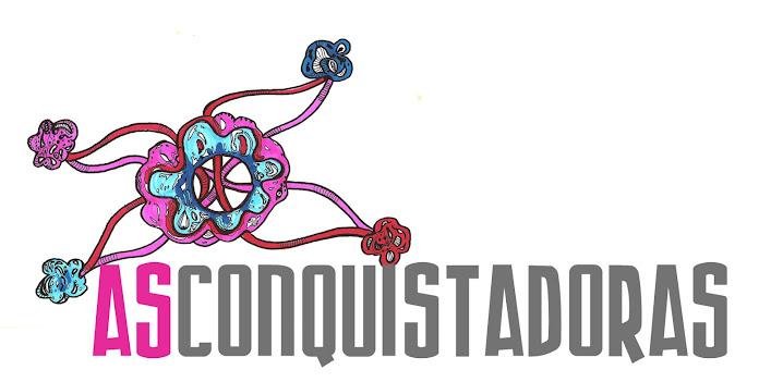 AS CONQUISTADORAS
