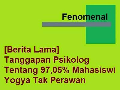 [Berita Lama] Tanggapan Psikolog Tentang 97,05% Mahasiswi Yogya Tak Perawan