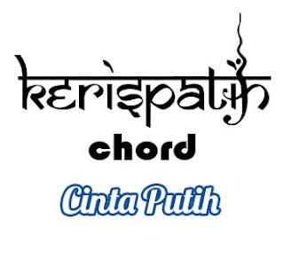 Lirik dan Chord(Kunci Gitar) Kerispatih ~ Cinta Putih