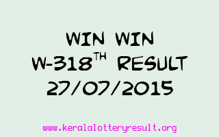 WIN WIN W 318 Lottery Result 27-7-2015