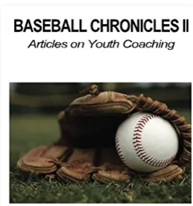 Baseball Chronicles 2: Articles On Youth Coaching
