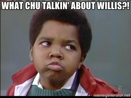 What+you+talking+about+willis+Meme.jpg