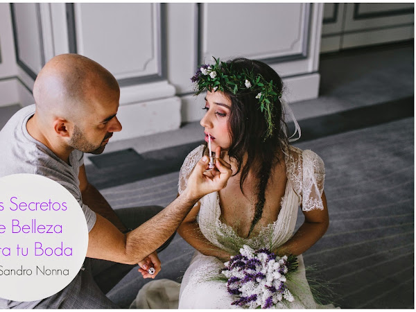 Los secretos de belleza de Sandro Nonna para tu boda