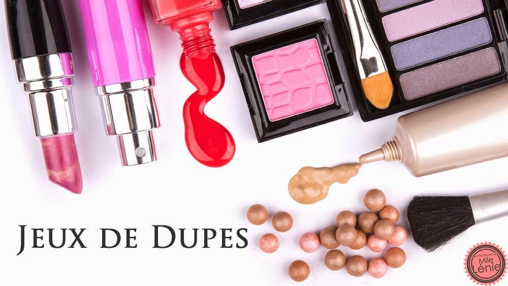 Jeux de Dupes : La même chose pour moins chère !  Dupes maquillages