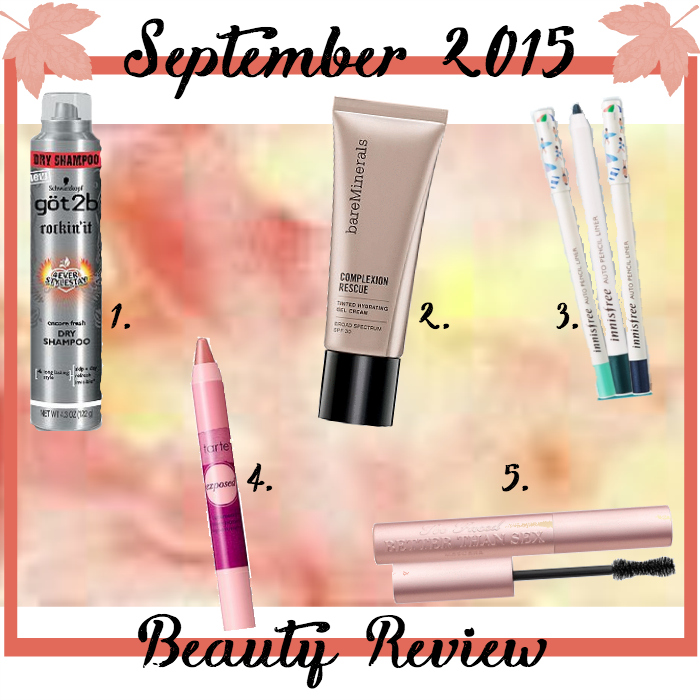 beauty review for september 2015, got2b rockin it dry shampoo, bareminerals complexion rescue tinted hydrating gel cream, tarte power pigment in exposed innisfree jeju island color picker auto pencil liner, too faced better than sex mascara reviews