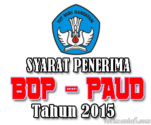 syarat penerima BOP-PAUD tahun 2015