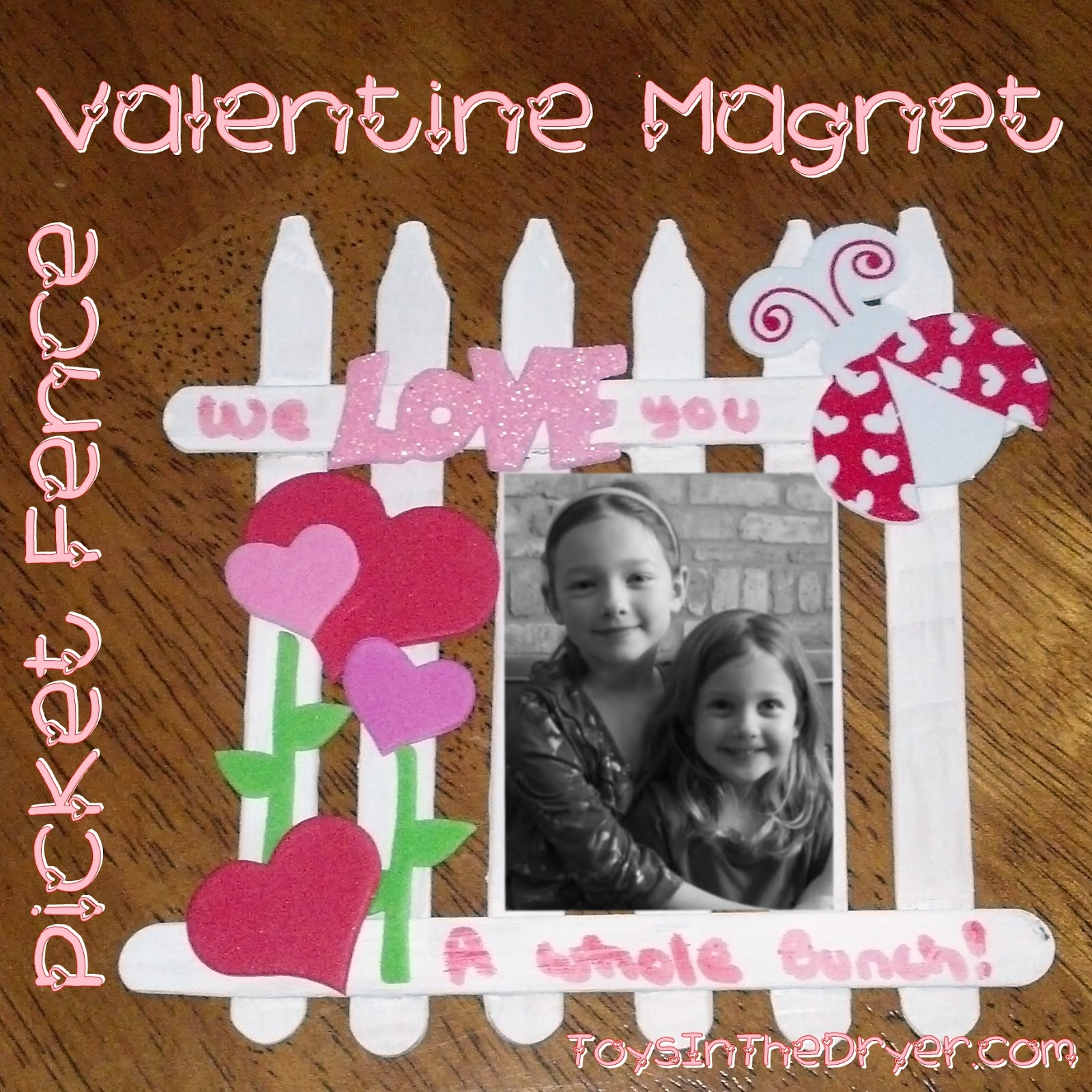 Picket Fence Valentine Magnet Toys In The Dryer