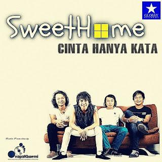 Sweethome - Cinta Hanya Kata