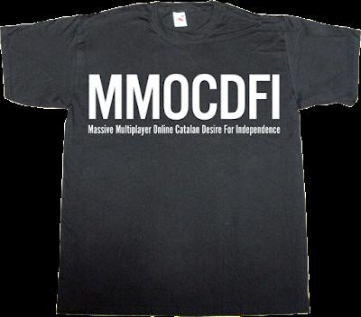 MMORPG catalonia online game freedom independence fun t-shirt ephemeral-t-shirts