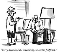 Sorry Harold, but I'm reducing our carbon footprint.