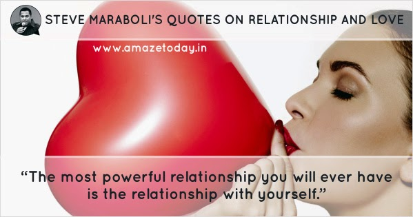 Steve Maraboli's Quotes on Relationship and Love