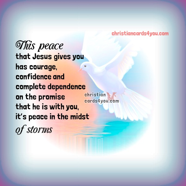 Bible verse about Peace of Jesus, peace of mind, free christian card, christian image quotes,  Mery Bracho