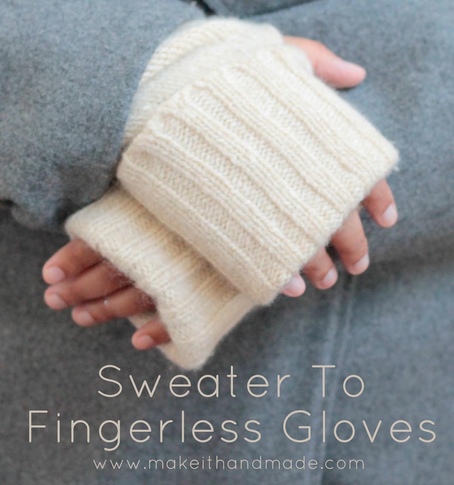 Fingerless gloves diy - Sweater To Fingerless Glove Tutorial From Make It Handmade