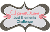 Just Elements Challenge at ChatterScene