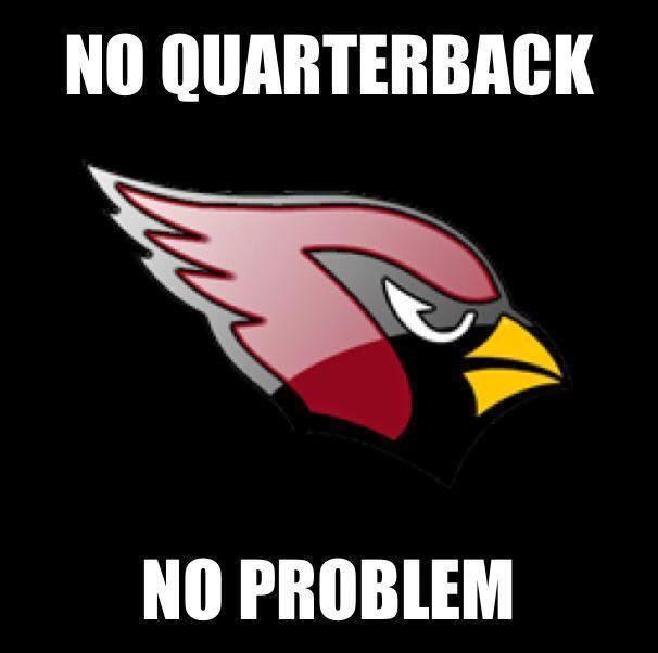 no quarterback no problem - #Cardinals #noquarterback #noproblem