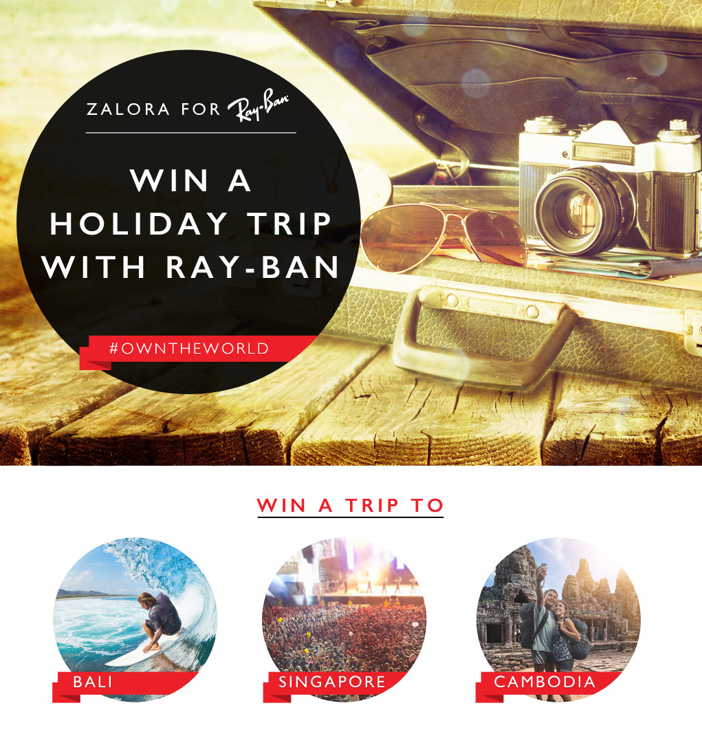 Zalora for Ray-Ban | Win a Holiday Trip with Ray-ban