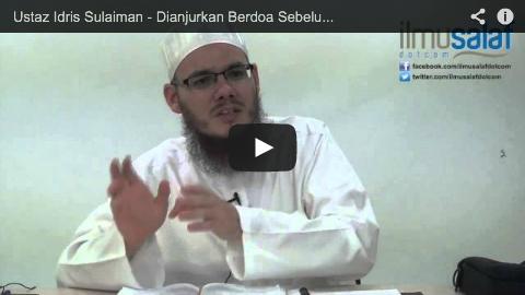 Ustaz Idris Sulaiman – Dianjurkan Berdoa Sebelum Salam, Bukan Selepas Salam (Dalam Solat)