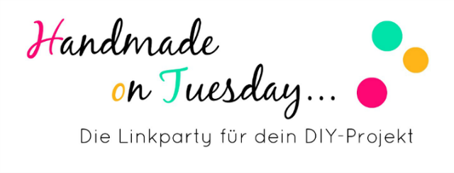HoT Handmade on Tuesday - Die Linkparty für dein DIY-Projekt