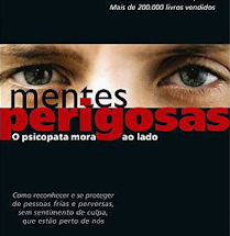 Dica de leitura: Mentes Perigosas: O Psicopata Mora ao Lado