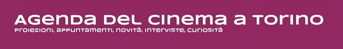 Agenda del Cinema a Torino
