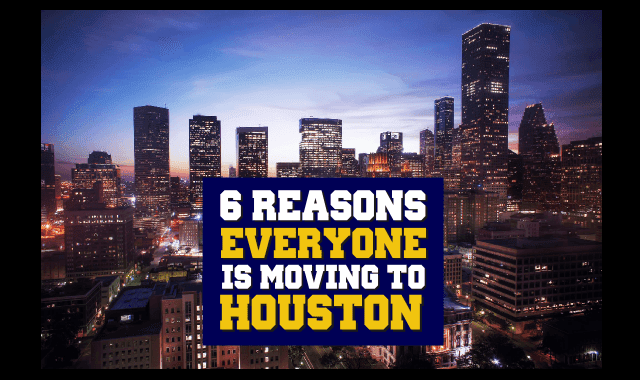 Image: 6 Reasons Why Everyone Is Moving To Houston