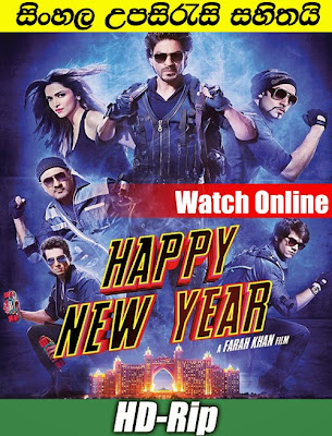 Happy New Year 2014 Full Movie Watch Online wITH sINHALA sUBTITLE
