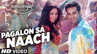 Pagalon Sa Naach - Junooniyat 2016 Full Music Video Song Free Download And Watch Online at nossalondres.com