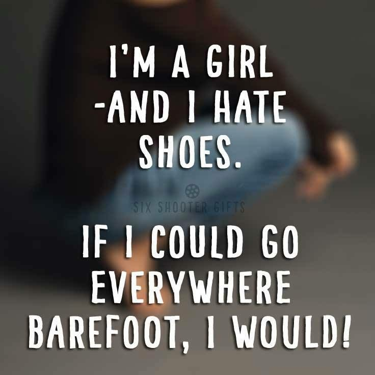 I HATE SHOES!